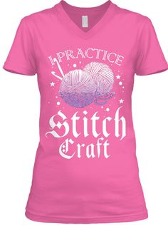 I Practice Stitch Craft Azalea T-Shirt Front