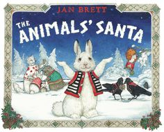 Buy The Animals' Santa by Jan Brett at Mighty Ape NZ. When Big Snowshoe tells Little Snow that the animals' Santa is coming with presents for everyone, Little Snow wants to know who he is. The animals say. Best Christmas Books, Childrens Christmas, Modern Christmas, All Things Christmas, Kids Christmas, Childrens Books, Christmas Morning, Preschool Christmas, Magical Christmas