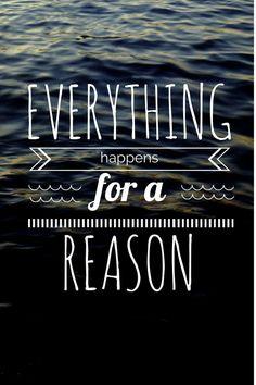Todas as coisas acontecem por uma razão.
