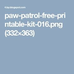 paw-patrol-free-printable-kit-016.png (332×363)