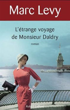 L'etrange voyage de Monsieur Daldry by Marc Levy, available at Book Depository with free delivery worldwide. Feel Good Books, Books You Should Read, I Love Books, New Books, Books To Read, Marc Lévy, Little Library, Lectures, Book Authors