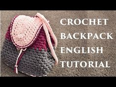 Crochet Bag/backpack English subtitle Step by step how to crochet a back...