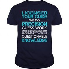 Awesome Tee For Licensed Tour Guide T-Shirts, Hoodies, Sweatshirts, Tee Shirts (22.99$ ==► Shopping Now!)