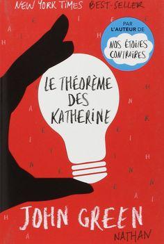 Le théorème des Katherine - John Green, Catherine Gibert