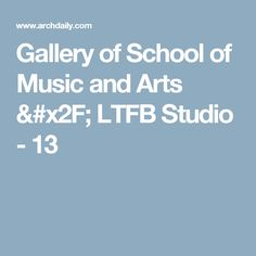 Gallery of School of Music and Arts / LTFB Studio - 13