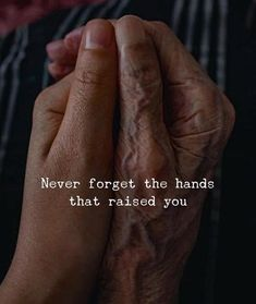 Quotes 'nd Notes Never forget the hands that raised you. Quotes 'nd Notes Nev Love My Parents Quotes, Mom And Dad Quotes, Daughter Quotes, Tough Girl Quotes, Father Daughter Photos, Strong Quotes, Spiritual Quotes, Wisdom Quotes, True Quotes