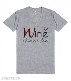 Wine is a hug in a glass love V-Neck tee t shirt tshirt  | Wine is a hug in a glass love V-Neck tee t shirt tshirt  #Skreened