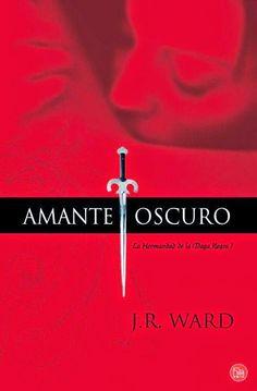 1. AMANTE OSCURO - SAGA LA HERMANDAD DE LA DAGA NEGRA, J.R. WARD http://bookadictas.blogspot.com/2014/09/saga-la-hermandad-de-la-daga-negra-jr.html