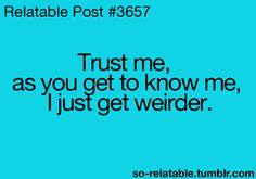 I'm weird. I know.