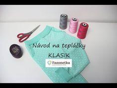 Návod na tepláčky -Klasik Fazonetka - YouTube