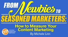 From Newbies to Seasoned Marketers : How to Measure Your Content Marketing Content Marketing Strategy, Marketing Tools, Marketing Institute, Website Ranking, Specific Goals, How To Measure Yourself, Leadership, Social Media, Python