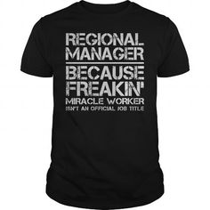 Regional Manager Miracle Worker T Shirts, Hoodies, Sweatshirts. CHECK PRICE ==► https://www.sunfrog.com/Jobs/Regional-Manager--Miracle-Worker-Black-Guys.html?41382
