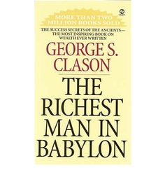 A must read! Jim Rohn recommended this book at his seminars.  The Richest Man In Babylon