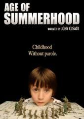 AGE OF SUMMERHOOD. I enjoyed the crap out of this movie.