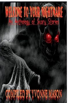 Welcome to Your Nightmare by Yvonne Mason,http://www.amazon.com/dp/1304428915/ref=cm_sw_r_pi_dp_t5wFsb1Z1E066AAV