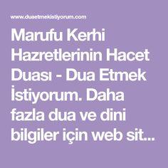 Marufu Kerhi Hazretlerinin Hacet Duası - Dua Etmek İstiyorum. Daha fazla dua ve dini bilgiler için web sitemizi ziyaret ediniz.