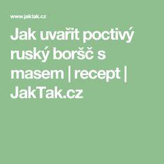 Jak uvařit poctivý ruský boršč s masem | recept | JakTak.cz Math Equations