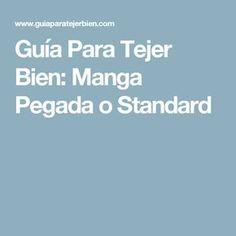 Guía Para Tejer Bien: Manga Pegada o Standard