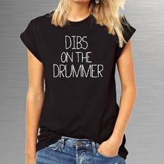 Dibs on the Drummer. Loose fit boyfriend T-Shirt by JoesPrintShop
