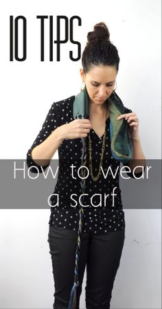 Click for 10 tips on how to wear a scarf.  http://www.amberkane.com