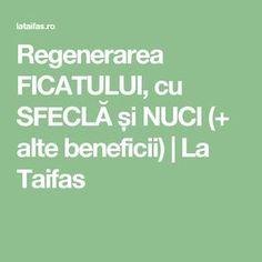 Regenerarea FICATULUI, cu SFECLĂ și NUCI (+ alte beneficii)   La Taifas Math Equations, Healthy, Medicine, The Body, Plant, Health