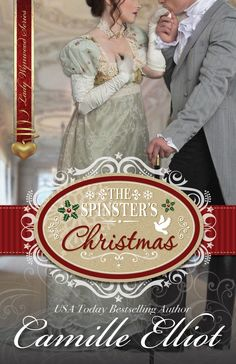 Camille Elliot - The Spinster's Christmas / #awordfromJoJo #Historicalromance #CamilleElliot