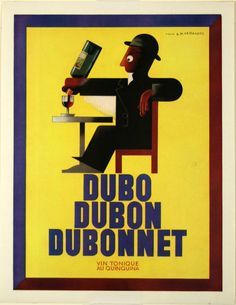Dubo Dubon Dubonnet - France - illustration de A M Cassandre - 1932 -