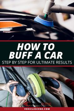 How to Buff a Car Step by Step Manually or With Power tools Automotive Detailing, Car Detailing, Car Cleaning Hacks, Car Hacks, Car Paint Repair, Car Repair, Auto Paint, Car Paint Diy, Auto Body Work