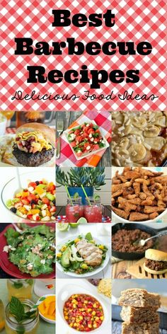 A dozen of the Best Barbecue Recipes ever! Fresh ideas for your next outdoor gathering. Yummy food, drinks and desserts.