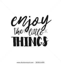 Enjoy the little things - Hand drawn inspirational quote. Vector isolated typography design element. Good for prints,t-shirts, cards, banners. Housewarming hand lettering poster