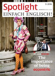 GRAYSON PERRY, PETE DOHERTY, BORIS JOHNSON AND MANY MORE...: The importance of being eccentric  Gefunden in Spotlight, Ausgabe 9/2016