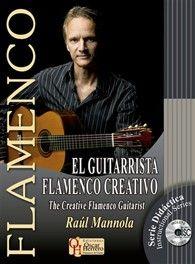 EL GUITARRISTA FLAMENCO CREATIVO Raúl Mannola http://www.elflamencovive.com/metodos-partituras Fundación Guitarra Flamenca. www.fundacionguitarraflamenca.com