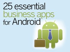 25 essential business apps for Android  Android business apps