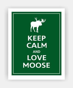 Keep Calm and Love Moose! Love me some NEACURH and Marty Moose <3 #NEACURH