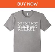 Mens Does This Shirt Make Me Look Retired Work Funny Dad T Shirt Small Slate - Relatives and family shirts (*Amazon Partner-Link)