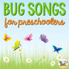 Songs About Bugs and Insects for Preschool Kids - Pre-K Pages