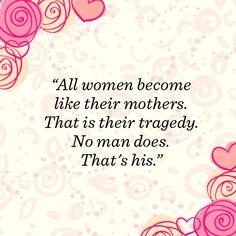 -Oscar Wilde #MothersDay