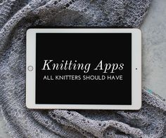 There's an app for everything! These 9 knitting apps are the essentials for all knitters. Measure gauge, share knitting patterns, learn stitches, and more.