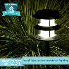 Install light sensors on outdoor lighting. The sensors will ensure that you never leave the lights on when you are not using them.