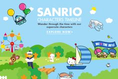 Skate, bike, walk, boat and drive through our Sanrio Character Timeline. Learn about the the history of Sanrio and all of your favorite characters. Maybe you will even find a new character you'll love!