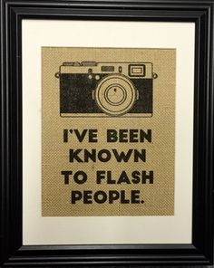 I've Been Known To Flash People Burlap Print Funny by MilsoMade