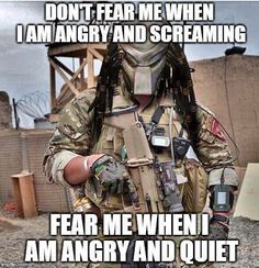 Fear me when I'm angry and quiet ~@guntotingkafir
