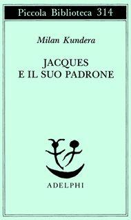 Jacques e il suo padrone, Kundera Milian