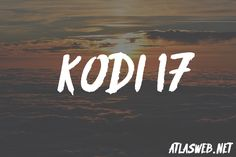 Installer dépôts et extensions sur kodi 17.