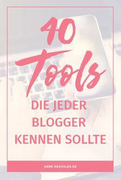 40 Tools, die jeder Blogger kennen sollte I www.annehaeusler.de