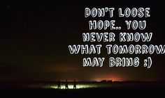 Always have your hopes on..Goodnight :) Follow @rahul_catking for your daily dose on motivation. #instaquote#instalike#instadaily#goodquotes#getnakedandbark#picoftheday#quotestagram#quotestoliveby#quotes#quotestags  #thoughtoftheday#randomthoughts#positivethoughts#motivated#motivationalspeaker#motivationalquotes#motivationalquotes#wisewords#motivated#startupbussiness#startup#entrepreneurs#inspirationalpost#inspire#dreambig by @rahul_catking via http://ift.tt/1RAKbXL