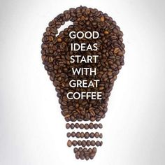 #Coffee. Good ideas start with great coffee