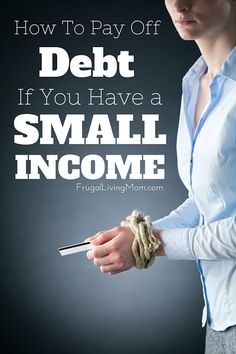 How To Pay Off Debt If You Have A Small Income Debt, Debt Payoff #Debt