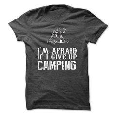 Nice Tshirt (Tshirt Suggest T-Shirt) IM AFRAID IF I GIVE CAMPING T-SHIRTS -  Teeshirt this week
