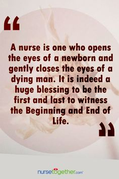 Nurse witnesses the beginning and end of life.